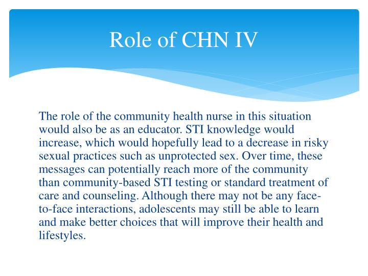 Role of CHN IV
