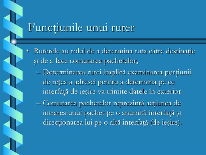 Funcţiunile unui ruter