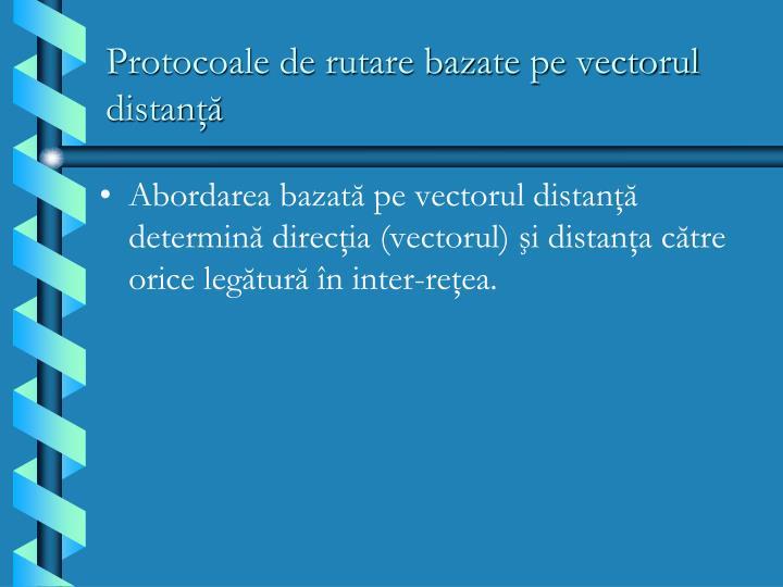 Protocoale de rutare bazate pe vectorul distanţă
