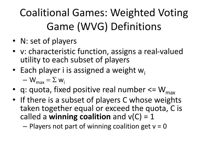 Coalitional Games: Weighted Voting Game (WVG) Definitions