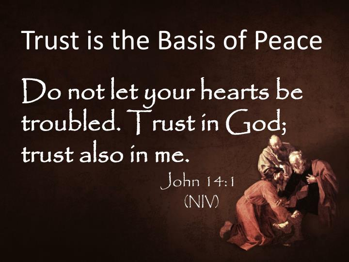Trust is the Basis of Peace