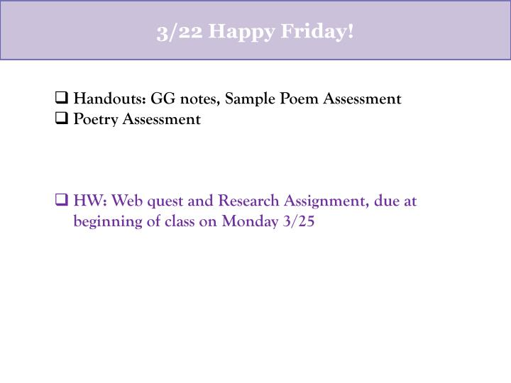 Handouts: GG notes, Sample Poem Assessment