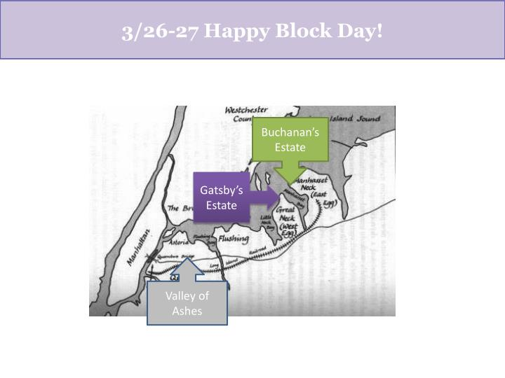 3/26-27 Happy Block Day!