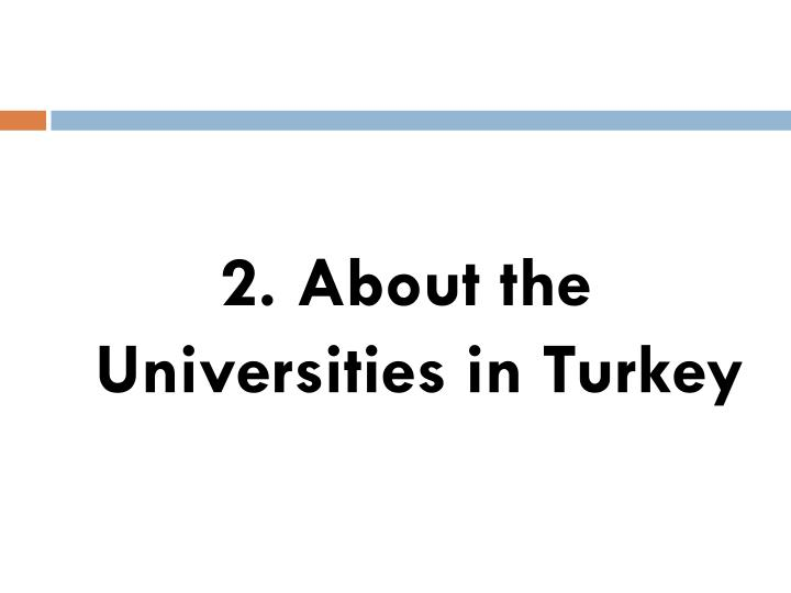 2. About the Universities in Turkey