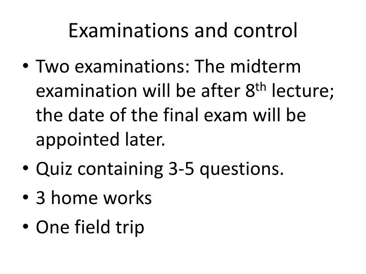 Examinations and control
