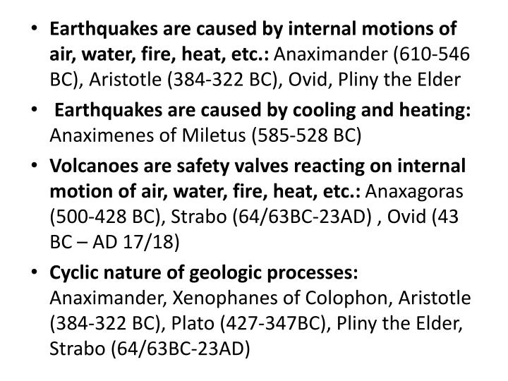 Earthquakes are caused by internal motions of air, water, fire, heat, etc.: