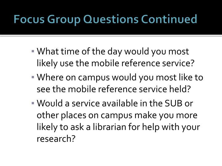 Focus Group Questions Continued