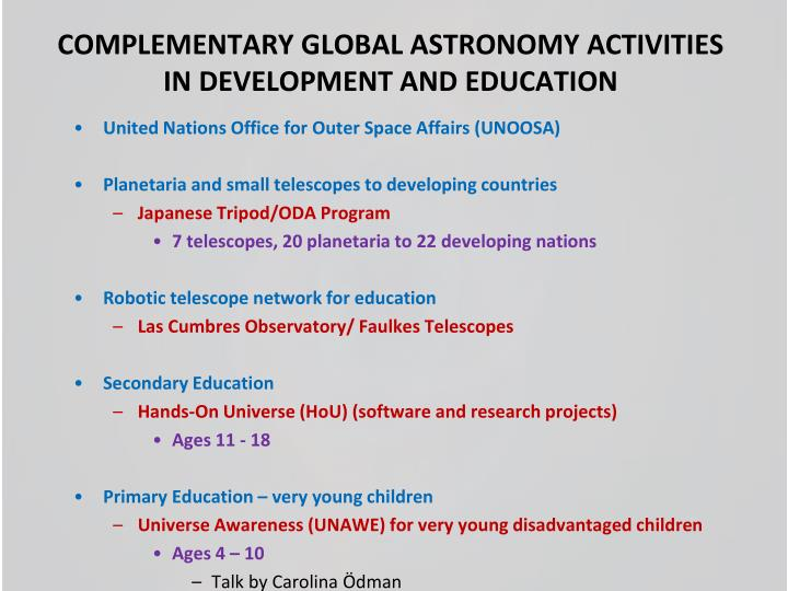 COMPLEMENTARY GLOBAL ASTRONOMY ACTIVITIES IN DEVELOPMENT AND EDUCATION