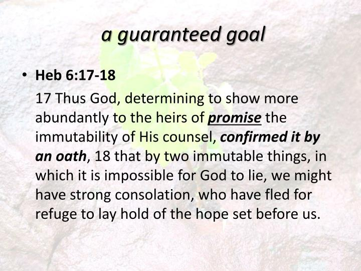 a guaranteed goal