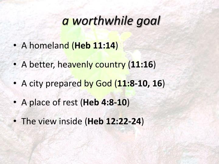 a worthwhile goal