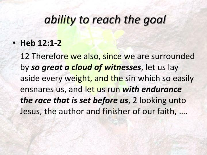ability to reach the goal