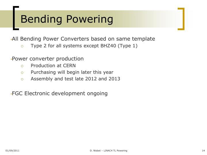 Bending Powering