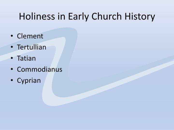 Holiness in Early Church History