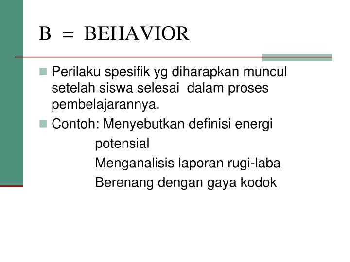 B  =  BEHAVIOR