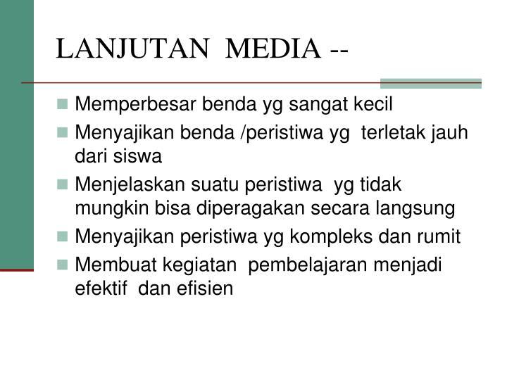 LANJUTAN  MEDIA --