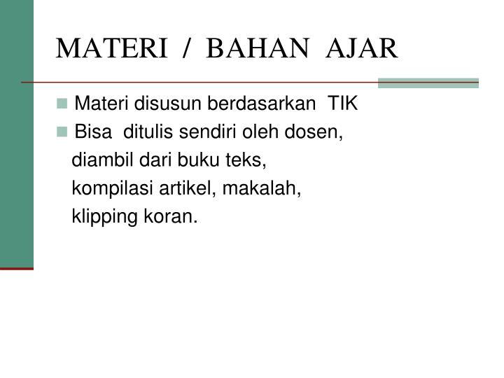 MATERI  /  BAHAN  AJAR