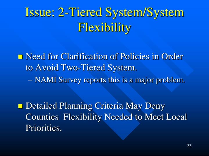 Issue: 2-Tiered System/System Flexibility