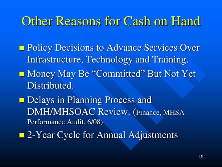 Other Reasons for Cash on Hand