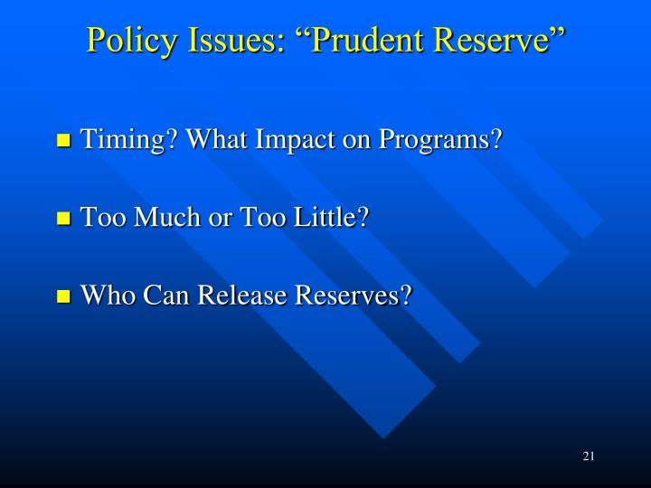 """Policy Issues: """"Prudent Reserve"""""""