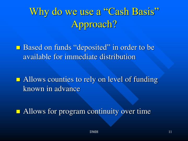 """Why do we use a """"Cash Basis"""" Approach?"""