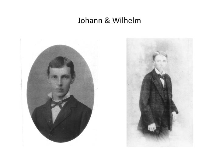 Johann & Wilhelm