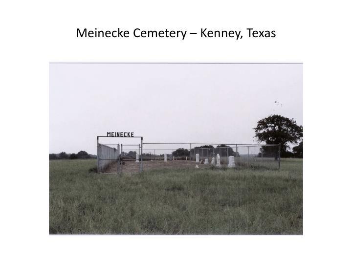Meinecke Cemetery – Kenney, Texas