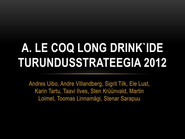 A le coq long drink ide turundusstrateegia 2012