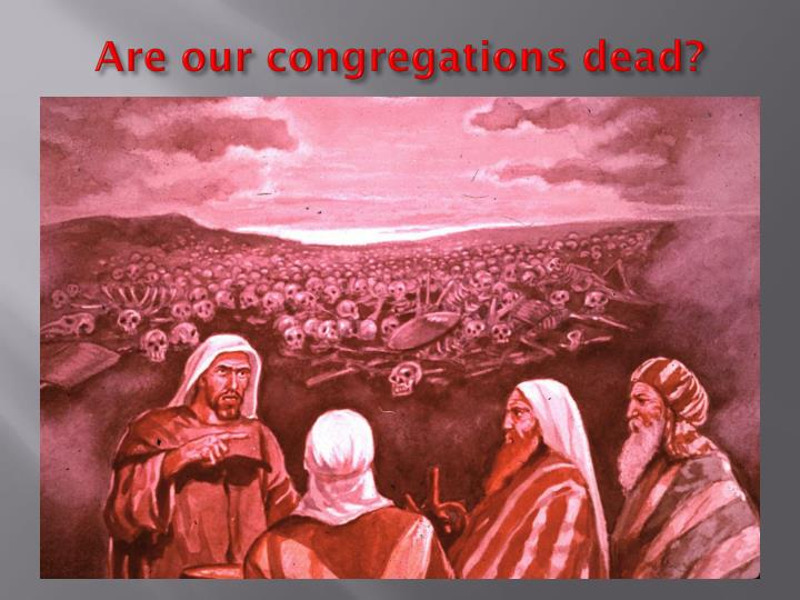 Are our congregations dead?