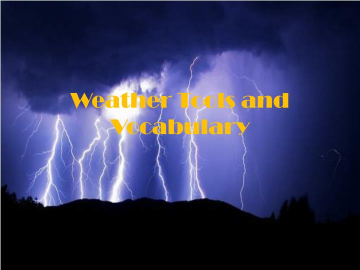 Weather tools and vocabulary