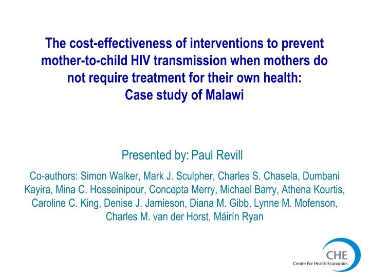 The cost-effectiveness of interventions to prevent mother-to-child HIV transmission when mothers do ...