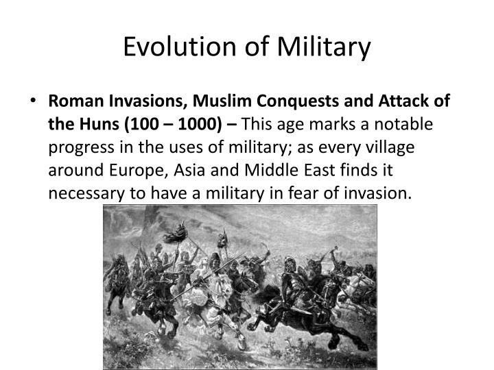 Evolution of Military