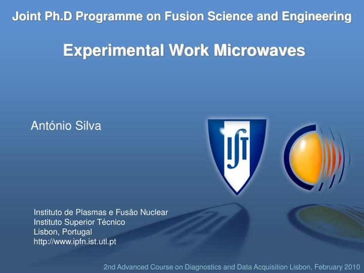 Joint ph d programme on fusion science and engineering experimental work microwaves