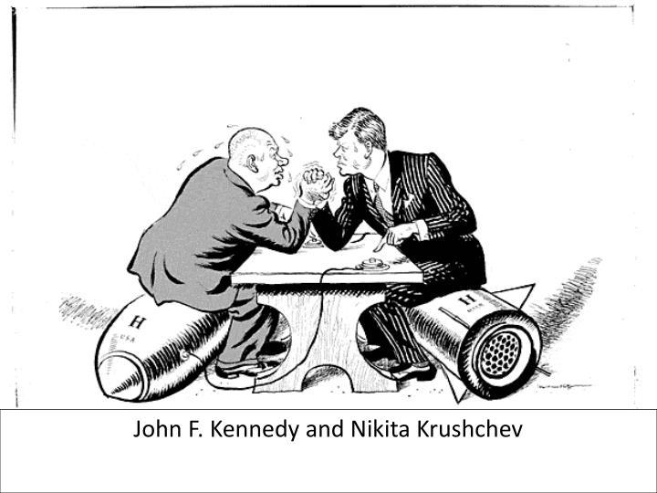 John F. Kennedy and Nikita Krushchev