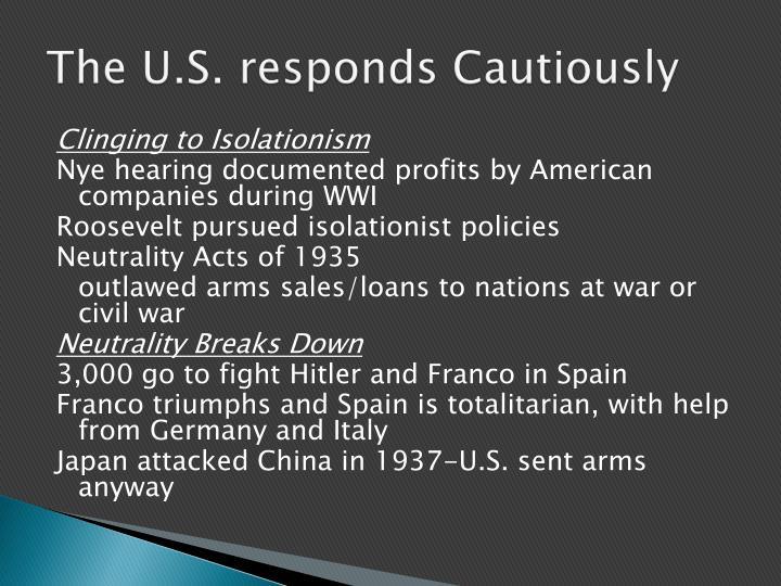 The U.S. responds Cautiously