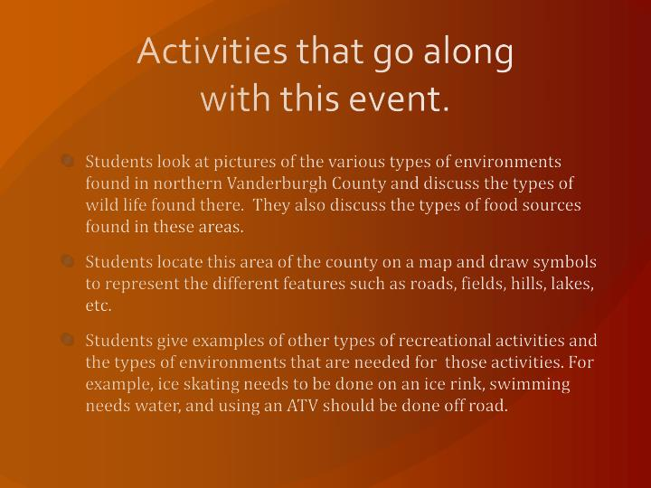 Activities that go along with this event.