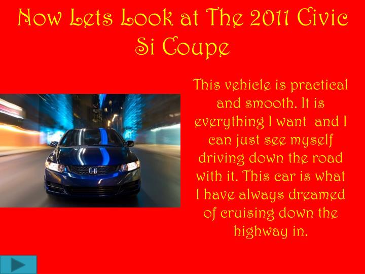 Now Lets Look at The 2011 Civic Si Coupe