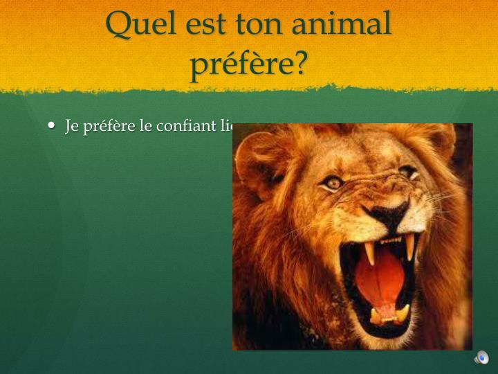 Quel est ton animal préfère?
