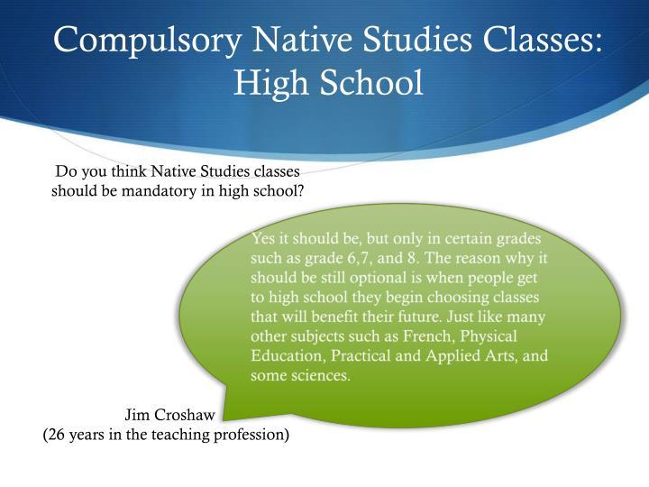 Compulsory Native Studies Classes: