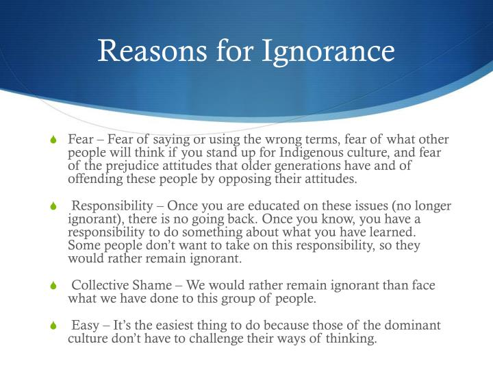 Reasons for Ignorance