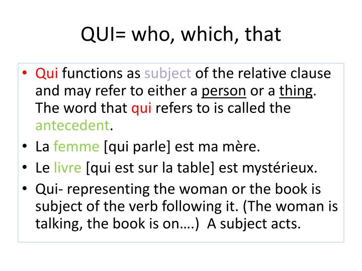 QUI= who, which, that
