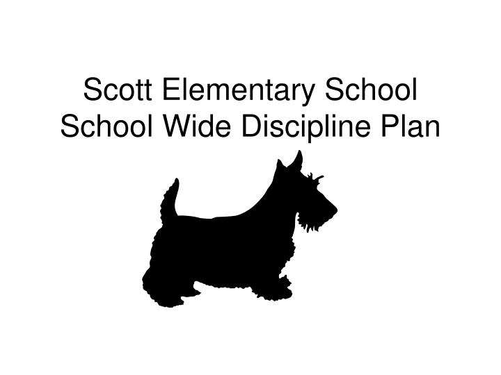 Scott elementary school school wide discipline plan