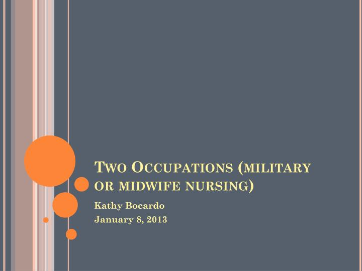 Two occupations military or midwife nursing