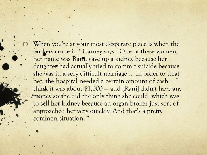 "When you're at your most desperate place is when the brokers come in,"" Carney says. ""One of these women, her name was"