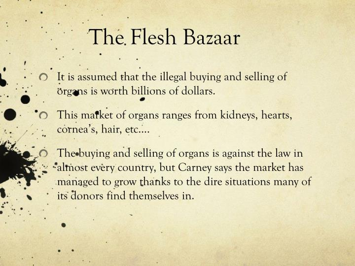 The flesh bazaar
