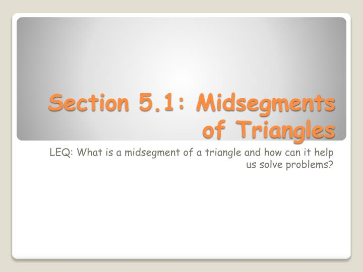 Section 5 1 midsegments of triangles