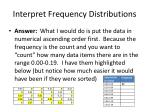 interpret frequency distributions1