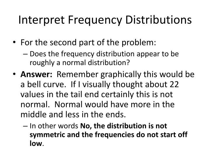 Interpret Frequency Distributions
