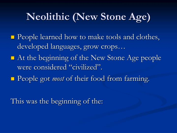 Neolithic (New Stone Age)