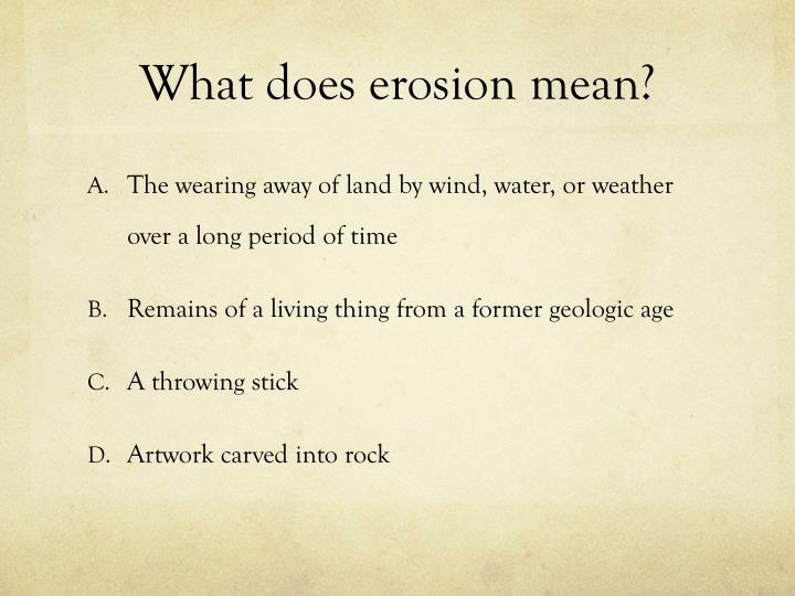What does erosion mean?