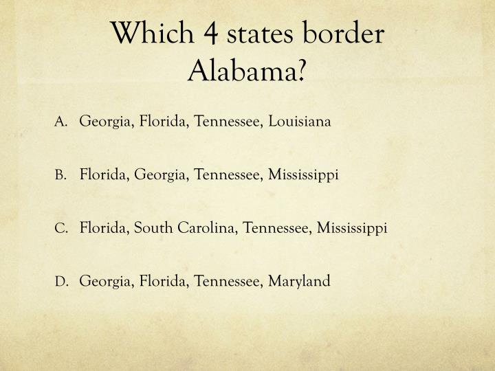 Which 4 states border Alabama?